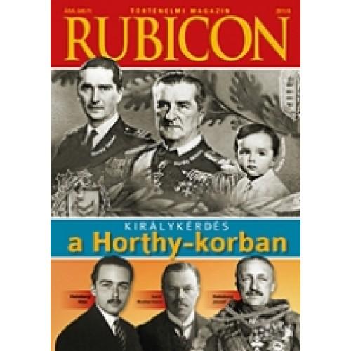 Rubicon 2011/8 Királykérdés a Horthy-korban