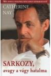 Sarkozy, avagy a vágy hatalma