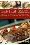 Sertéshúsból készült ételek és köretek (Ica néni receptjei)