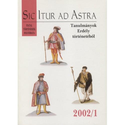 Sic Itur ad Astra 2002/1 Tanulmányok Erdély történetéből