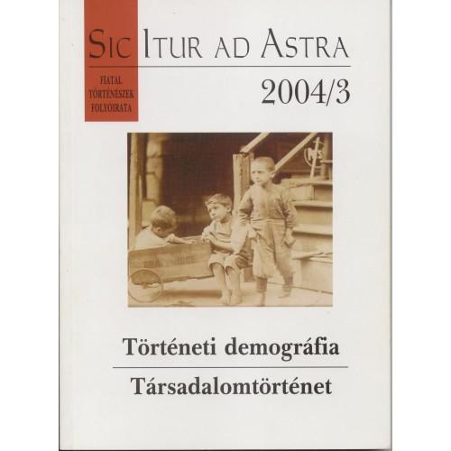 Sic Itur ad Astra 2004/3 Történeti demográfia -Társadalomtörténet