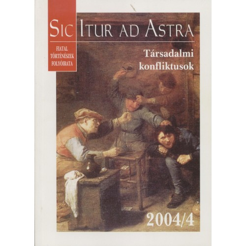 Sic Itur ad Astra 2004/4 Társadalmi konfliktusok