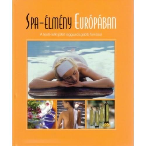Spa-élmény Európában - A testi-lelki jólét leggazdagabb forrásai