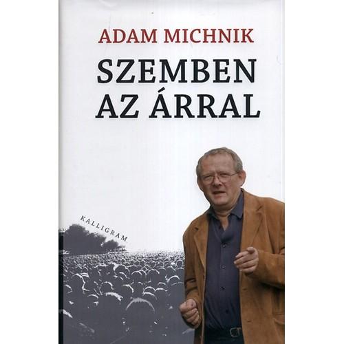 Szemben az árral (Adam Michnik)