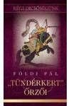 'Tündérkert' őrzői