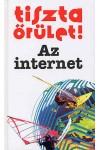 Tiszta őrület! - Az internet