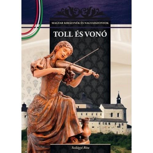 Toll és vonó Magyar királynék és nagyasszonyok 8. - nagy tételben egy csomagban