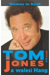 Tom Jones, a walesi Hang