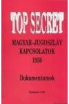 Top secret - Magyar-jugoszláv kapcsolatok 1956