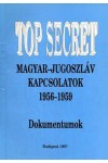 Top secret – Magyar-jugoszláv kapcsolatok 1956-59