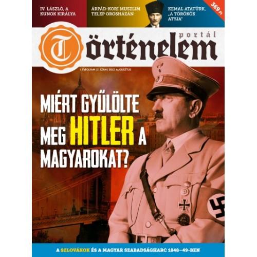 Történelemportál 2013/2 Aug. Miért gyűlölte meg Hitler a magyarokat?