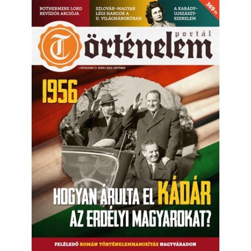 Történelemportál 2013/3 Okt. Hogyan árulta el Kádár az erdélyi magyarokat?