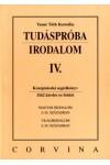 Tudáspróba - Irodalom IV. - Középiskolai segédkönyv - 1162 kérdés és felelet