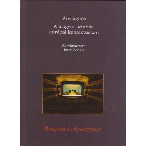 Átvilágítás - A magyar színház európai kontextusban