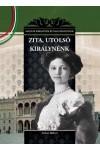 Utolsó királynénk, Zita Magyar királynék és nagyasszonyok 25., Duna International kiadó, Életrajz