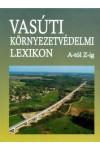 Vasúti környezetvédelmi lexikon A-tól Z-ig