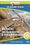 Világunk titkai 17.: Mérnöki találmányok - A piramisváros (DVD)