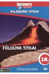 Világunk titkai 18.: Földünk titkai (DVD)
