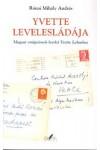 Yvette levelesládája – Magyar emigránsok levelei Yvette Lebashoz, Glória kiadó, Életrajz