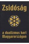 Zsidóság a dualizmus kori Magyarországon, Pannonica, Habsburg Történeti Intézet kiadó, Történelem