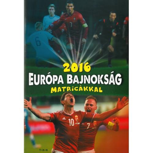 2016 Európa Bajnokság matricákkal, TKK kiadó, Gyermek- és ifjúsági könyvek