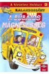 A bűbájos mágnesesség (A varázslatos iskolabusz 5.)