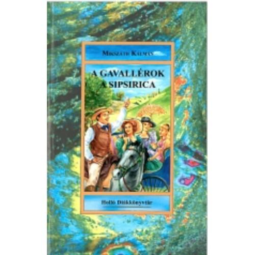 A gavallérok, A sipsirica (Holló Diákkönyvtár)