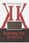 A Korunk kapui - 1959 (1957) - 1965. (március)
