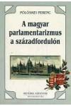 A magyar parlamentarizmus a századfordulón