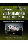 A második világháború teljes története 6. - Az európai front megnyitása, Szalay kiadó, Történelem