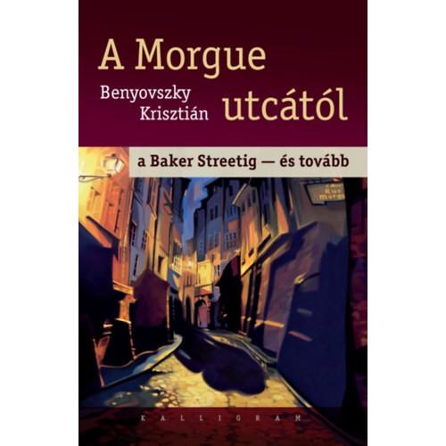 A Morgue utcától a Baker Streetig - és tovább