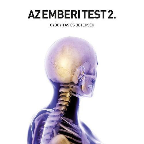 Az emberi test 2. Gyógyítás és betegség