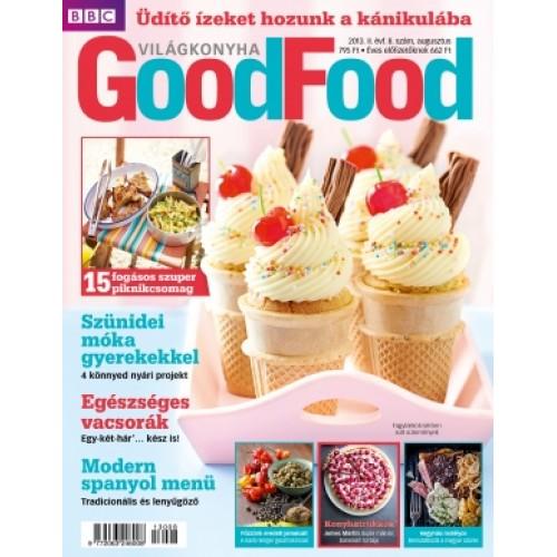 BBC GoodFood Világkonyha Magazin 2013/08 - II. évfolyam, 8. szám (2013. augusztus)