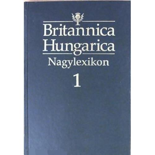 Britannica Hungarica Nagylexikon 1. *