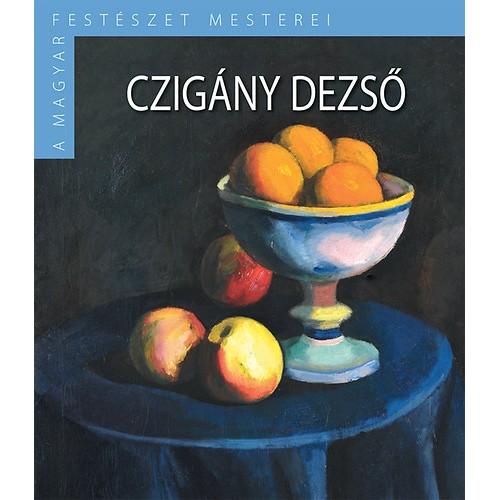 A magyar festészet mesterei II/6. Czigány Dezső
