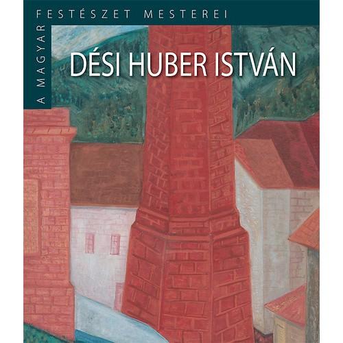 A magyar festészet mesterei II/14. Dési Huber István