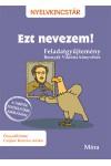 Ezt nevezem! - Feladatgyűjtemény Bosnyák Viktória könyvéhez (Nyelvkincstár), Móra kiadó, Gyermek- és ifjúsági könyvek