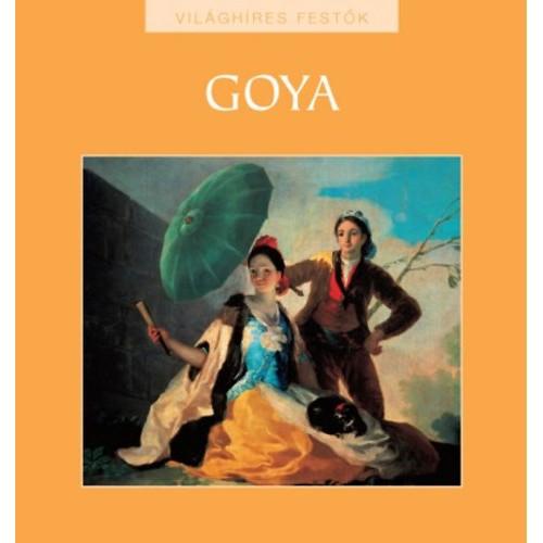 Goya (Világhíres festők 19.)