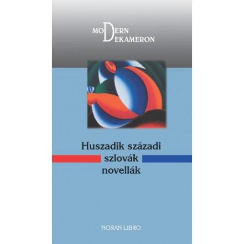 Huszadik századi szlovák novellák - Modern Dekameron