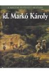 id. Markó Károly (A magyar festészet mesterei 13.)