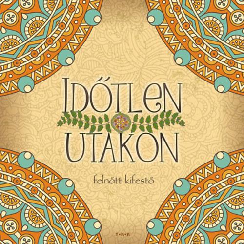 Időtlen utakon (felnőtt kifestő), TKK kiadó, Ajándékkönyvek, albumok