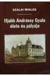Ifjabb Andrássy Gyula élete és pályája