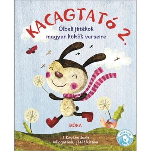 Kacagtató 2. - Ölbeli játékok magyar költők verseire