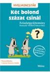 Két bolond százat csinál - Feladatgyűjtemény Bosnyák Viktória könyvéhez (Nyelvkincstár)