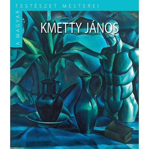 A magyar festészet mesterei II/13. Kmetty János