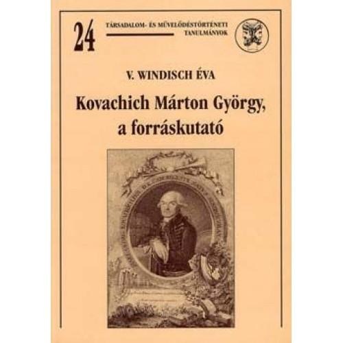 Kovachich Márton György, a forráskutató