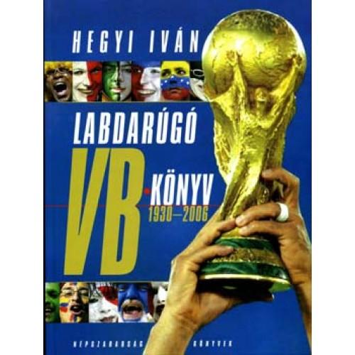 Labdarúgó VB-könyv 1930-2006, Népszabadság kiadó, Ajándékkönyvek, albumok