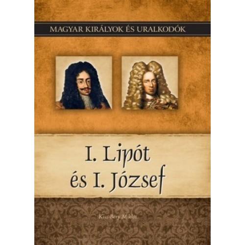 Magyar királyok és uralkodók 17. I. Lipót és I. József