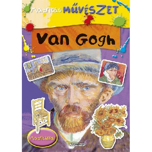 Matricás művészet - Van Gogh, Napraforgó kiadó, Gyermek- és ifjúsági könyvek