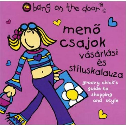 Menő csajok vásárlási és stíluskalauza, M&C Kft. kiadó, Gyermek- és ifjúsági könyvek